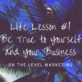 Life Lesson #1 Be True to Yourself and Your Business