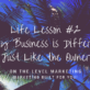 Life Lesson #2: Every Business is Different, Just Like the Owner