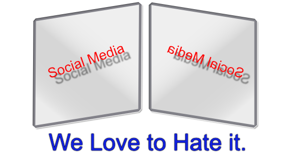 Social Media...We Love to Hate it
