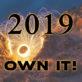 2019...Own It!